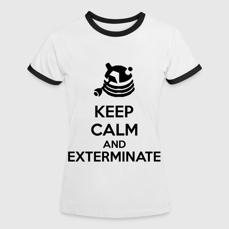 Keep Calm And Exterminate - Frauen Kontrast-T-Shirt