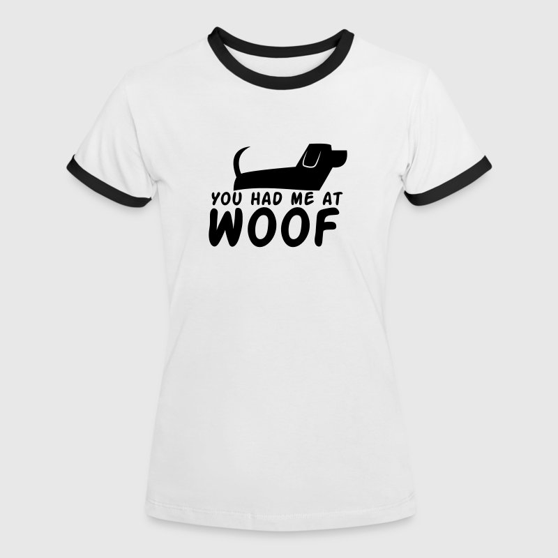 You had me at WOOF cute puppy single design - Women's Ringer T-Shirt