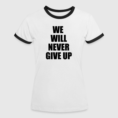 we will never give up - T-shirt contrasté Femme
