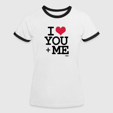 i love you + me - Naisten kontrastipaita