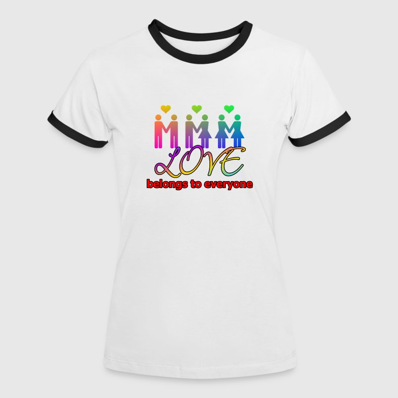 Love belongs to everyone (Equal Rights) - Women's Ringer T-Shirt
