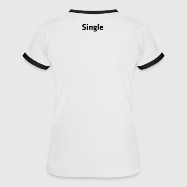 Single - Frauen Kontrast-T-Shirt