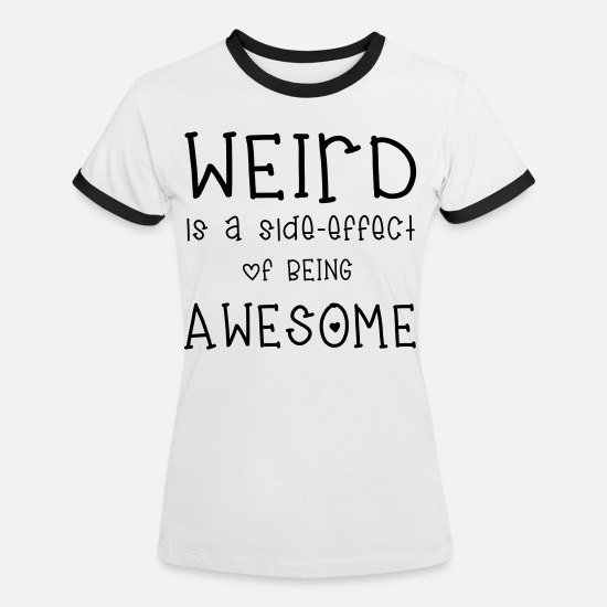 Citations T-shirts - Weird - T-shirt contrasté Femme blanc/noir