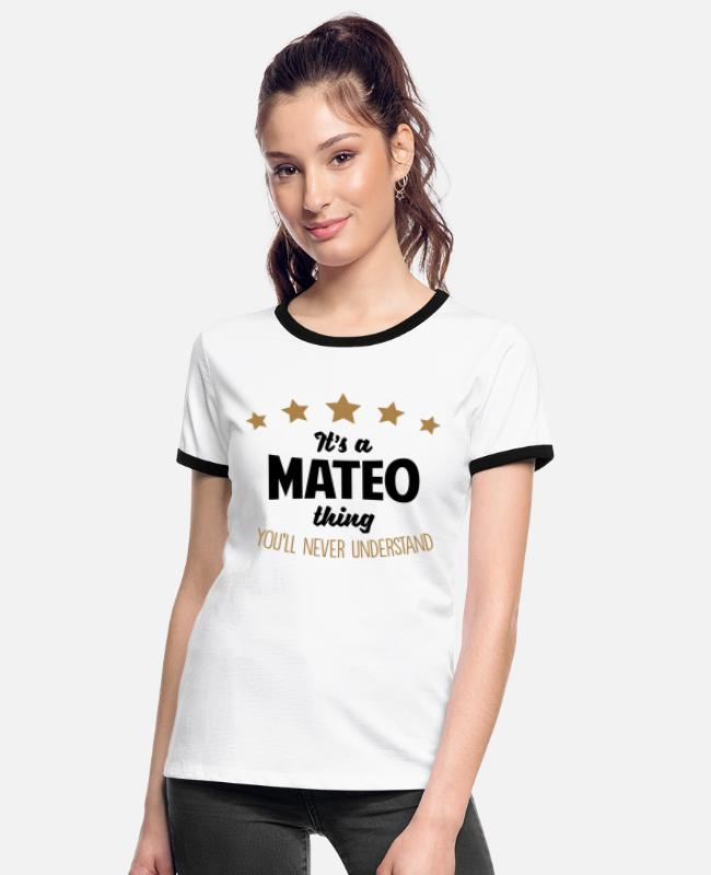 Mateo T-Shirts - It's a mateo name thing stars never under - Women's Ringer T-Shirt white/black
