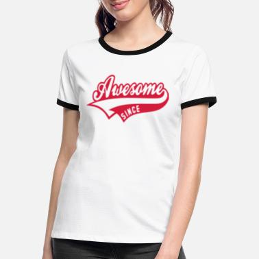 Awesome Since Awesome since - Frauen Ringer T-Shirt