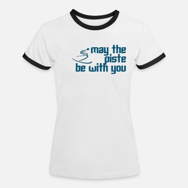 May the Piste - Women's Ringer T-Shirt