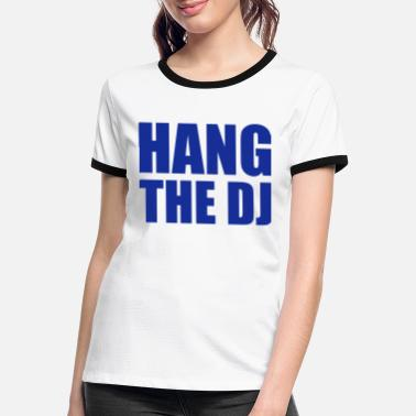 Dj Hang The Dj - Kontrast T-shirt dame