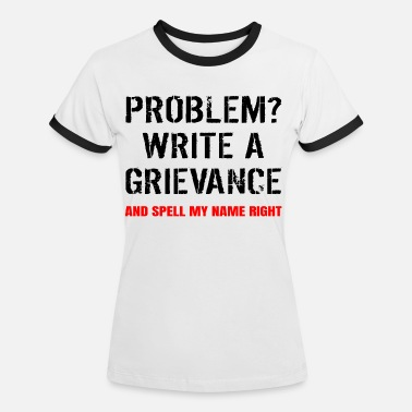 d6157bb67 Problem Write A Grievance Funny Penal Correction - Women's Ringer T-.  New. Women's Ringer T-Shirt