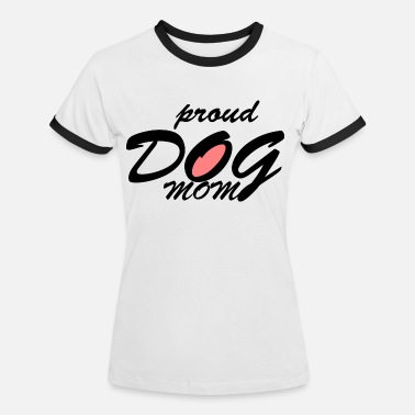 Dog Mom, dogs, dog - Women's Ringer T-Shirt