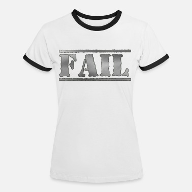 Failed FAIL - Women's Ringer T-Shirt