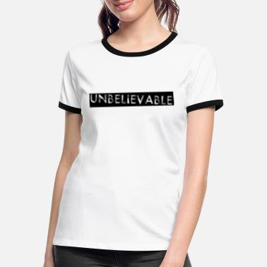 Unbelievables UNBELIEVABLE - Frauen Ringer T-Shirt