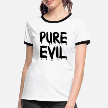 Evil The pure evil - Women's Ringer T-Shirt