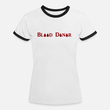 Donor Blood donor - Women's Ringer T-Shirt