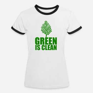 Clean Earth Green is clean, Earth day - Women's Ringer T-Shirt