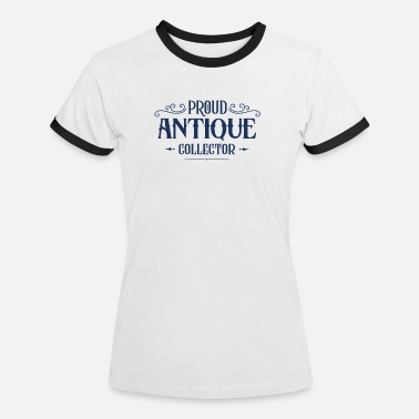 Antique Dealers Antiques antiques antiques - Women's Ringer T-Shirt