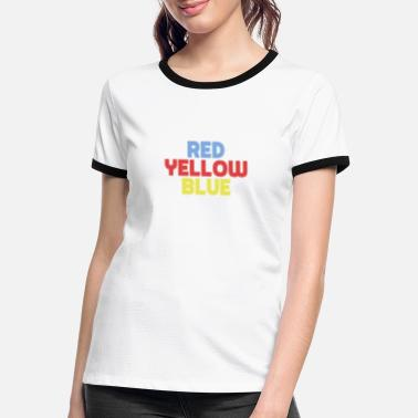 Yellow Red Yellow Blue - Red Yellow Blue - Women's Ringer T-Shirt