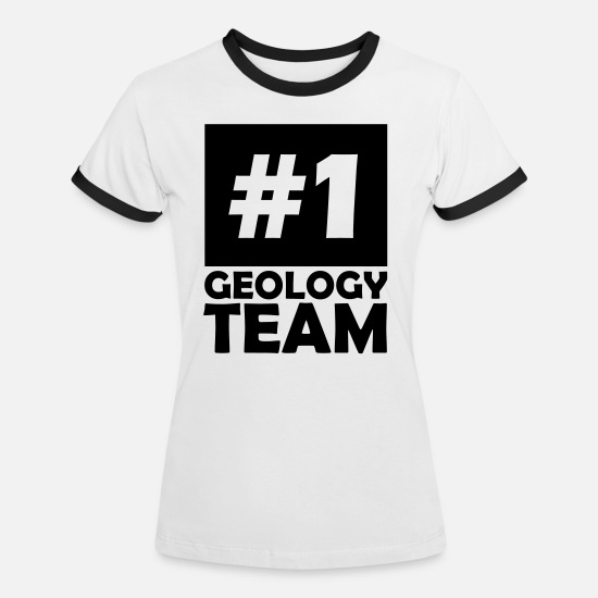 Number T-Shirts - number one geology team - Women's Ringer T-Shirt white/black