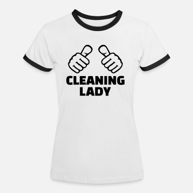 Cleaning Lady Cleaning lady - Women's Ringer T-Shirt