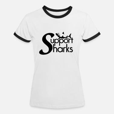 Stop Shark Finning Support Sharks - Women's Ringer T-Shirt
