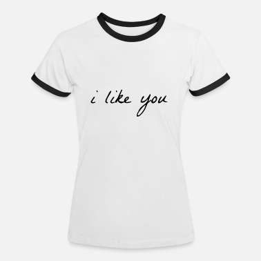 Trends 2020 i like you - trend 2020 - Women's Ringer T-Shirt