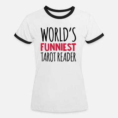 Tarot worlds funniest tarot reader - Women's Ringer T-Shirt