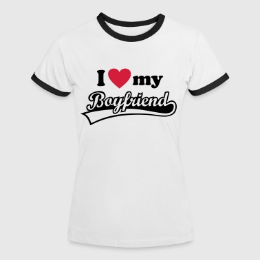 I love you my Boyfriend Valentine's Day Boyfriend  - Women's Ringer T-Shirt