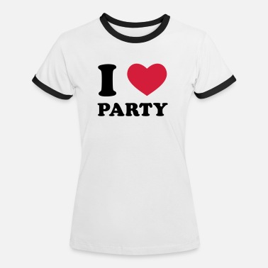 I Love Party I Love Party - Frauen Ringer T-Shirt