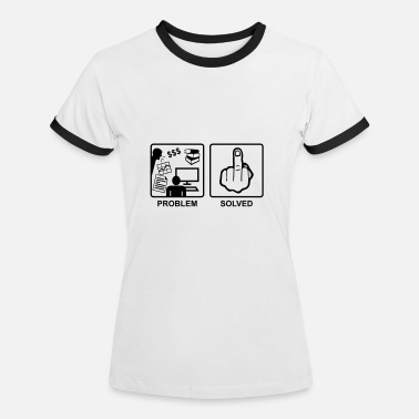 Fuck Finger Problem Solved - Finger, Fuck you - Camiseta contraste mujer
