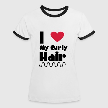 I Love My Curly Hair - Women's Ringer T-Shirt
