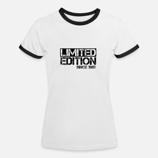 Birthday T-Shirts - Limited Edition 1981 Birthday birth year birth - Women's Ringer T-Shirt white/black