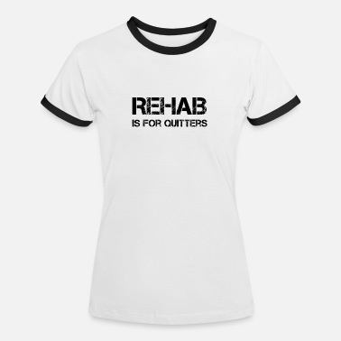 Amy Rehab is for Quitters - T-shirt contrasté Femme