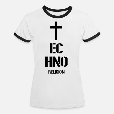 Techno Music Techno - techno music - techno religion - Women's Ringer T-Shirt