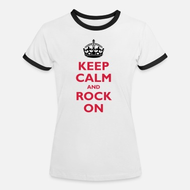 Keep Calm And Keep calm and - Camiseta contraste mujer