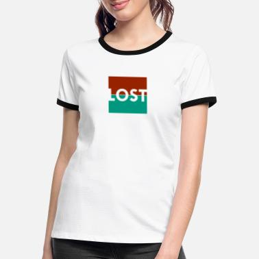 Be Lost Lost, to be lost - Women's Ringer T-Shirt