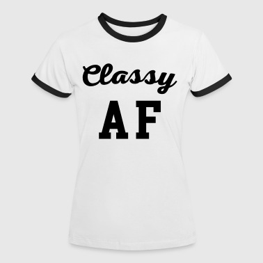 Classy AF Funny Quote - Women's Ringer T-Shirt