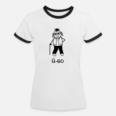 Ob OB 60 woman / sixty - Women's Ringer T-Shirt