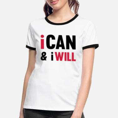 I Can And I Will - Frauen Ringer T-Shirt