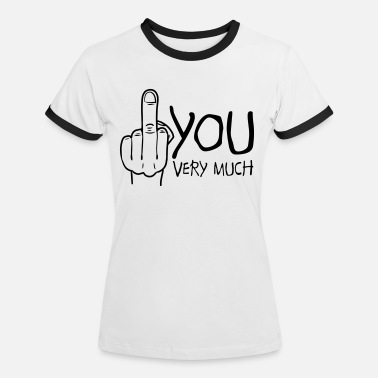 Offended fuck you very much - Women's Ringer T-Shirt