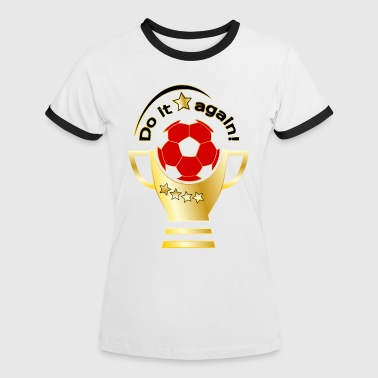 Do it again! Soccer - Frauen Kontrast-T-Shirt