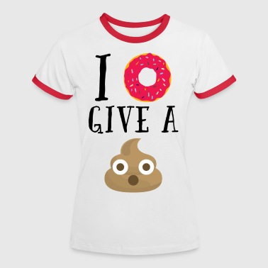 Donut Give A Sh*t Funny Quote  - Women's Ringer T-Shirt