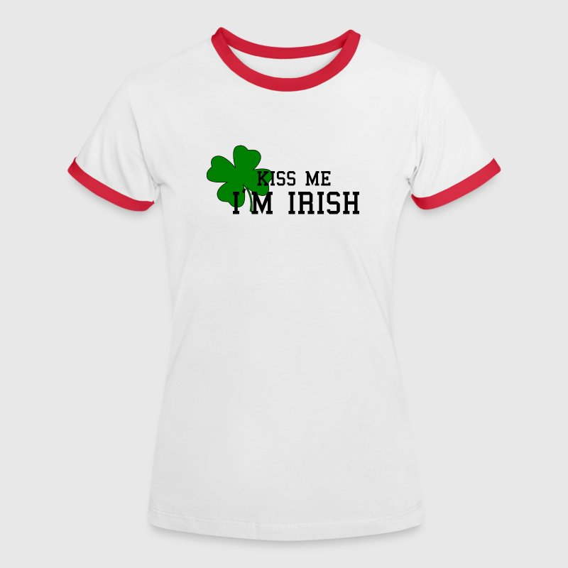 kiss me I'm irish - Women's Ringer T-Shirt