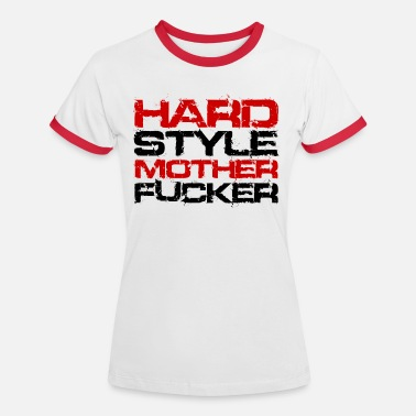Motherfucker Quotes Hardstyle Motherfucker 2 Rave Quote - Women's Ringer T-Shirt
