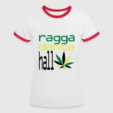 Roots Ragga Dance Hall Rasta ragga dance hall  - Women's Ringer T-Shirt