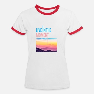 Live in the Moment - Kontrast T-shirt dame