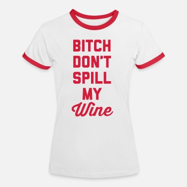 Spilla Don't Spill My Wine Funny Quote - Kontrast-T-shirt dam