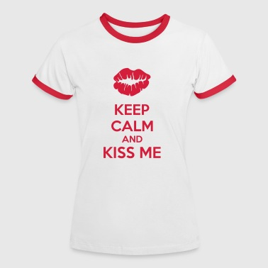 Keep Calm And Kiss Me - Camiseta contraste mujer