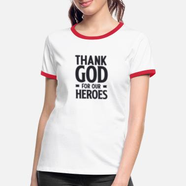 Proud Military Wife Thank God For Our Heroes - Women's Ringer T-Shirt