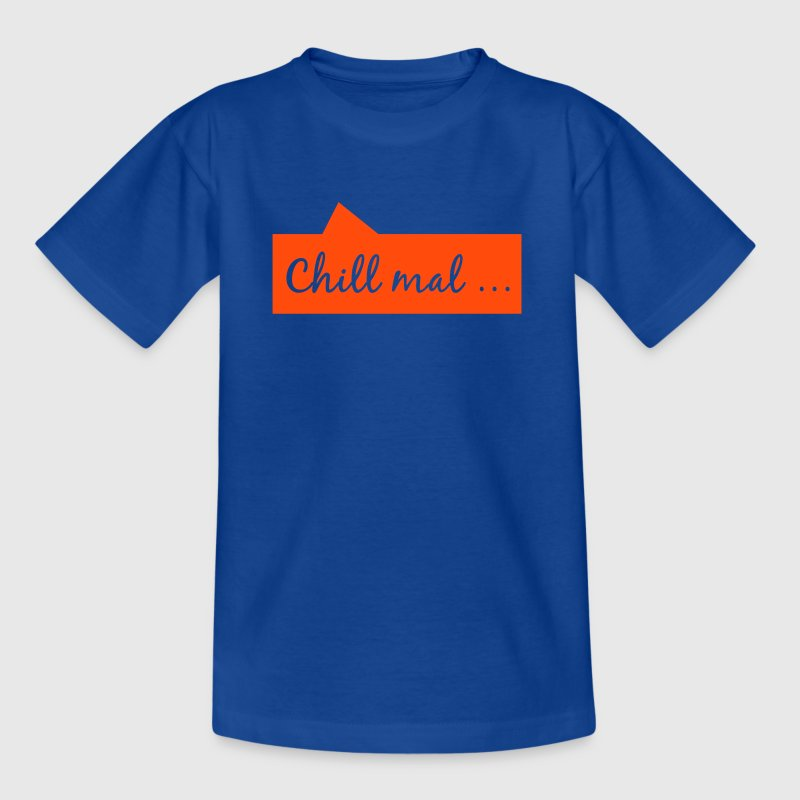 Chill mal... - Kinder T-Shirt