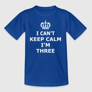 Cant Keep Calm 3 - Kids' T-Shirt