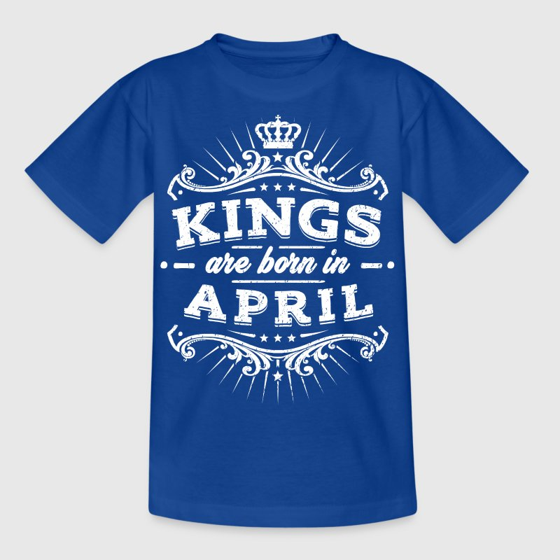 Kings Are Born In April - Kids' T-Shirt